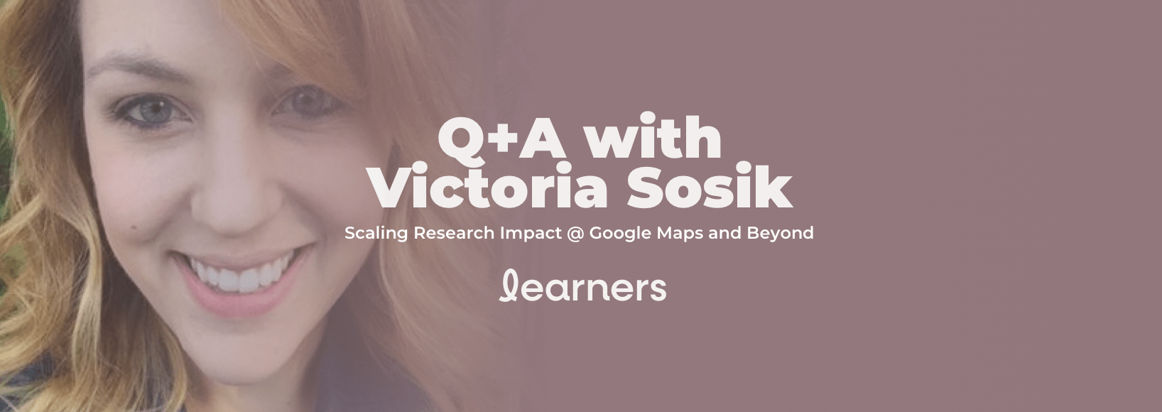 Q+A W/ Victoria Sosik | Scaling Research Impact @ Google Maps and Beyond