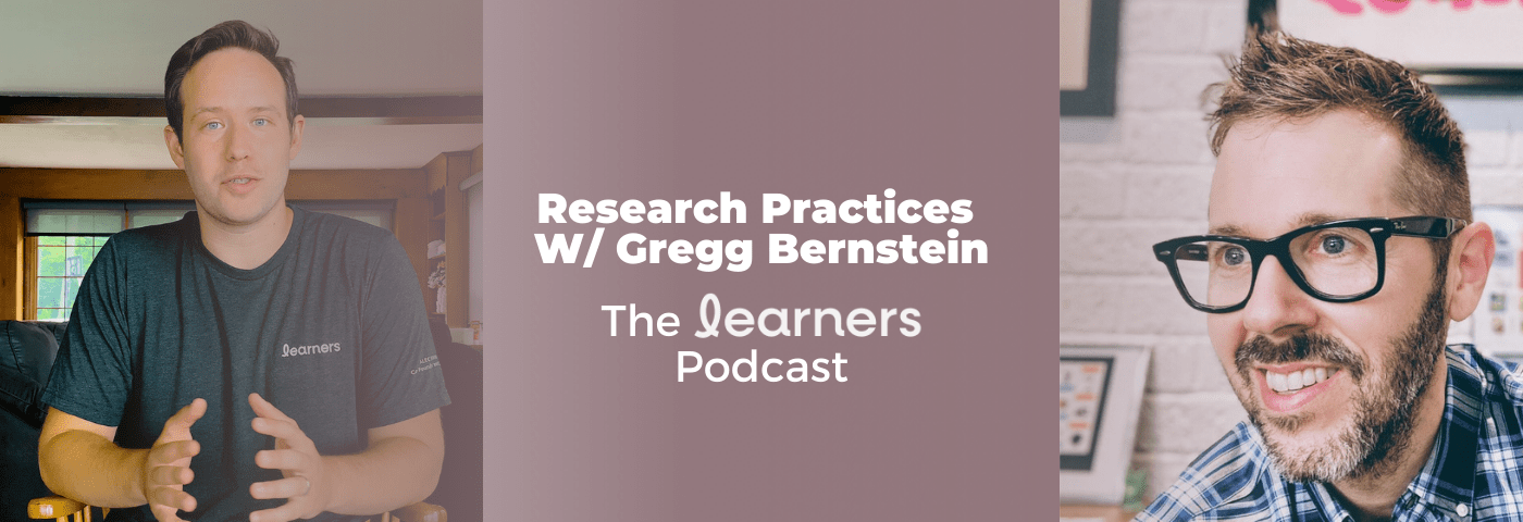 Research Practices W/ Gregg Bernstein | Learners Podcast